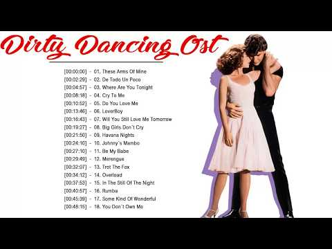 Dirty Dancing Soundtracks Full Playlist ♪ღ♫ Dirty Dancing All Soundtracks 2019