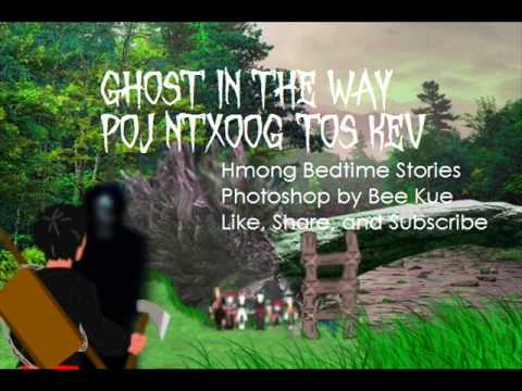 Ghost in the Way Poj Ntxoog Tos Kev thumbnail
