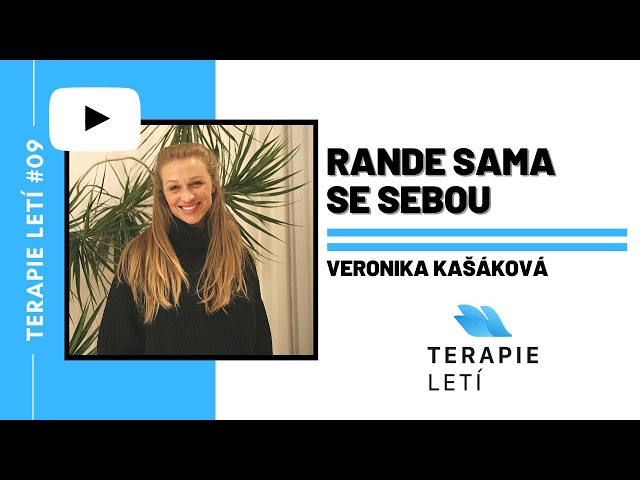Terapie Letí #09: Veronika Kašáková - Rande sama se sebou
