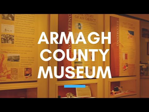 ARMAGH COUNTY MUSEUM -  County Armagh, Northern Ireland - Orchard County's History