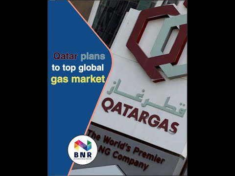 Qatar plans to top global gas market