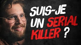 Top 8 des preuves que tu es un serial killer
