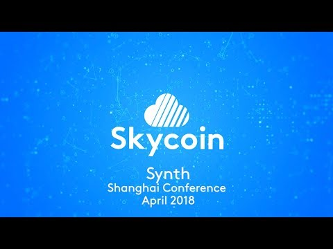 Synth Speaks: Skycoin Ecosystem Launch Conference Keynote, Shanghai 2018
