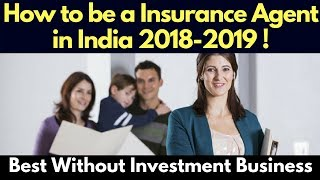 How to become Insurance Agent in India 2018 | Best without Investment Business | Praveen Dilliwala
