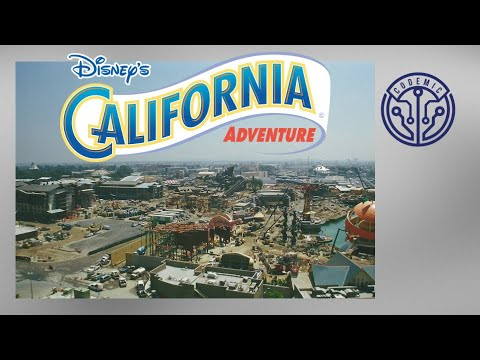 Disney's California Adventure - Construction & Legacy Of The Early Years