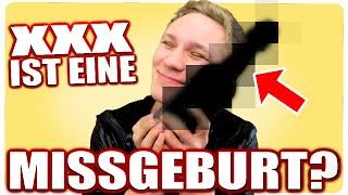 XXX IST EINE MISSGEBURT