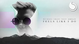 Michael Amani Ft. Emelie - Feels Like I Do (Official Video Lyric)