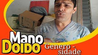 GENEROSIDADE - MANO DOIDO