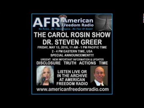Dr  Steven Greer on Carol Rosin Show   NEW Critical Urgent Disclosure Information   May 2016