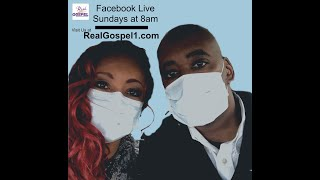 Real Gospel 8/9/20 Live Stream