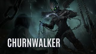 Churnwalker Hero Spotlight