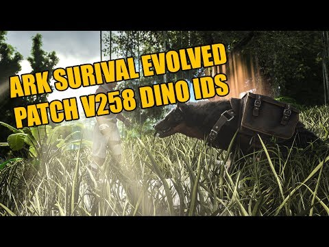 ARK PATCH V258 DINO ID's - ARK DINO IDs LIST FOR ADMINS - HOW TO SPAWN DINOS XBOX / PS4 / PC