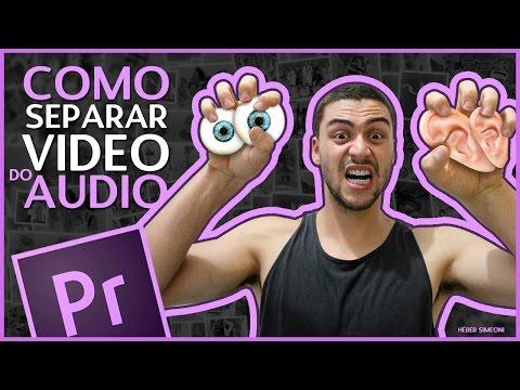 Como separar video e audio - Tutorial Adobe Premiere