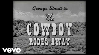 George Strait - The Cowboy Rides Away (Lyric Video) YouTube Videos