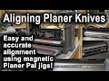 Aligning Craftsman Portable Planer Knifes with magnetic Planer Pal jigs!