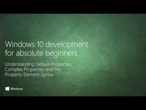 UWP 006 | Understanding Default Properties, Complex Properties and the Property Element Syntax