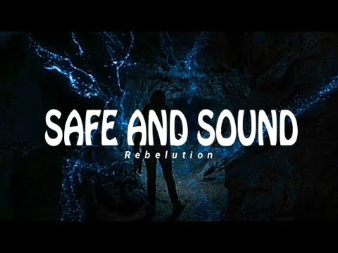 Safe And Sound - Rebelutions Lyrics [INDO SUB]