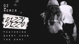 Dizzy Dizzo - 02 (REMIX) feat. Barry Chen & Tag Shai