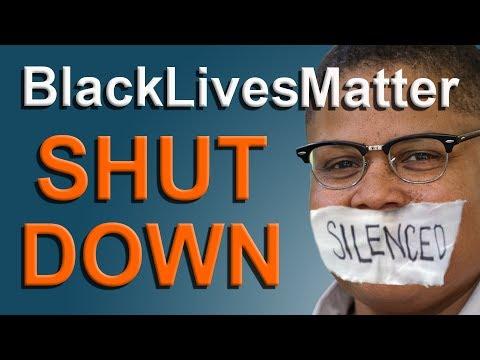 Black Lives Matter...Shut Down!