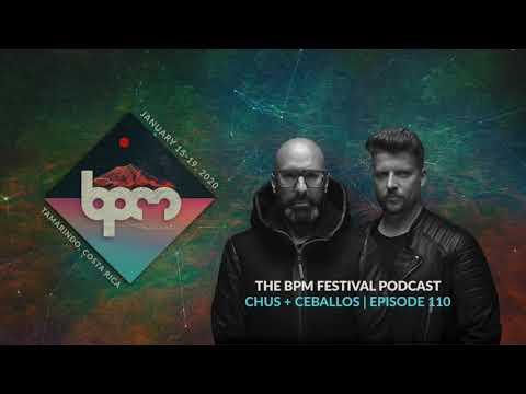 The BPM Festival Podcast 110: Chus & Ceballos