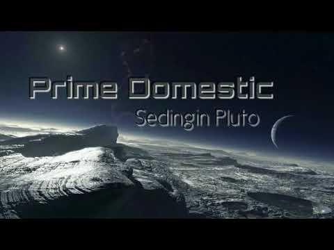 Prime Domestic - Sedingin Pluto