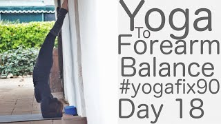 38 Minute Yoga to Forearm Balance (Pincha Mayurasana) Day 18 Yoga Fix 90 with Fightmaster Yoga