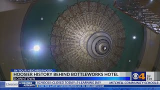 In Your Neighborhood: Bottleworks Hotel