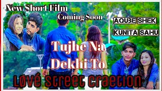 Tujhe Na Dekhu Toh Chain Mujhe Aata Nahi hai|COMING SOON| Heart Touching Love Story 2018 BY Abhijeet