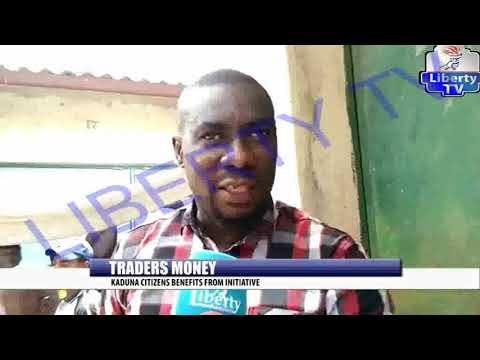 Traders Money: Kaduna Citizens Benefits From Initiative