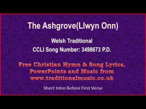 The Ashgrove(Llwyn Onn) Welsh Traditional -  Lyrics & Music