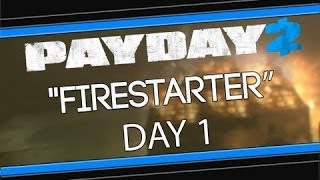 Payday 2 : Firestarter Part 1 w/ GARQ -Nothing Left Behind-