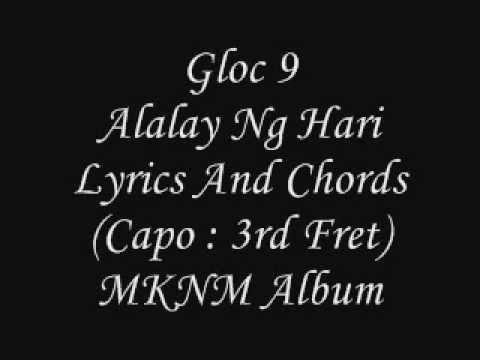 Gloc 9 - MKNM - Alalay Ng Hari Ft. Allan Mitchell Silonga Lyrics And Chords