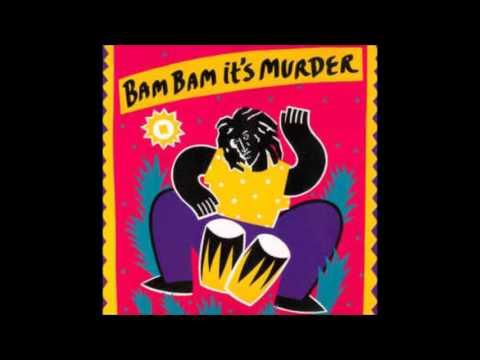 PLIERSBAM BAM Bam Bam its a Murder