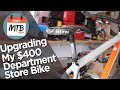 Mountain Bike Upgrades To My $400 Dick's Sporting Goods Bike!