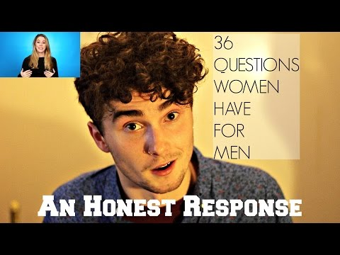 RE: 36 Questions Women Have For Men [An Honest Man's Answers]
