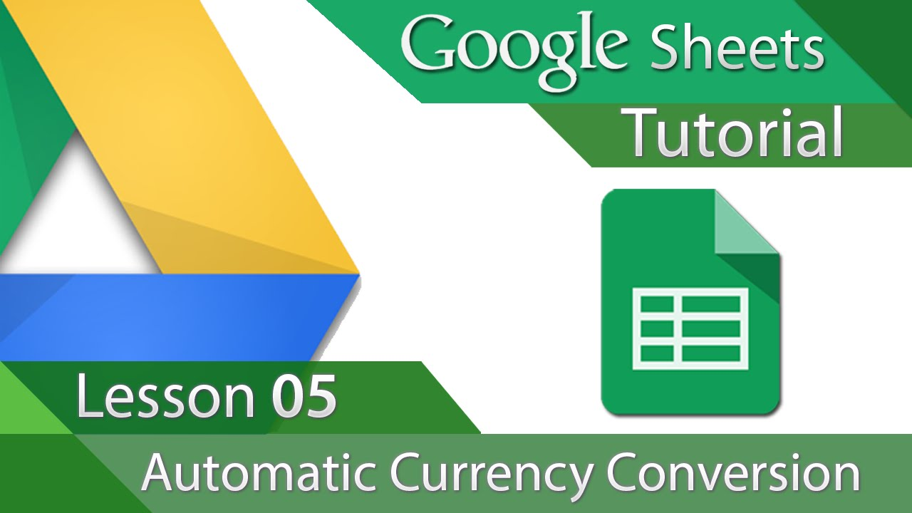 Google Sheets Tutorial 05 Automatic Currency Conversion