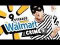 9 Strangest Walmart Crimes You Won't Believe Actually Happened