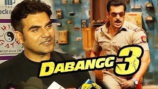 Arbaaz Khan OPENS On Salman Khan's DABANGG 3