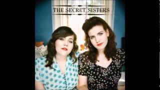 The Secret Sisters The One I Love Is Gone