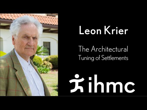 Leon Krier: The Architectural Tuning of Settlements