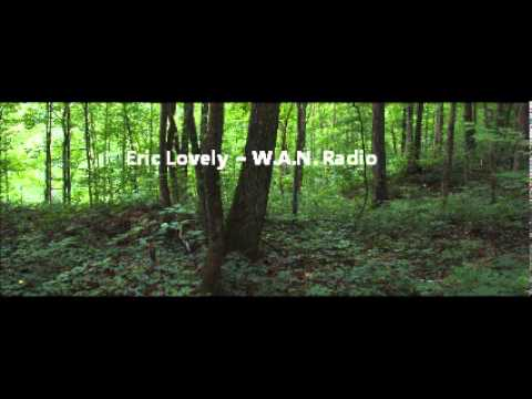 Eric Lovely ~ W.A.N. Radio