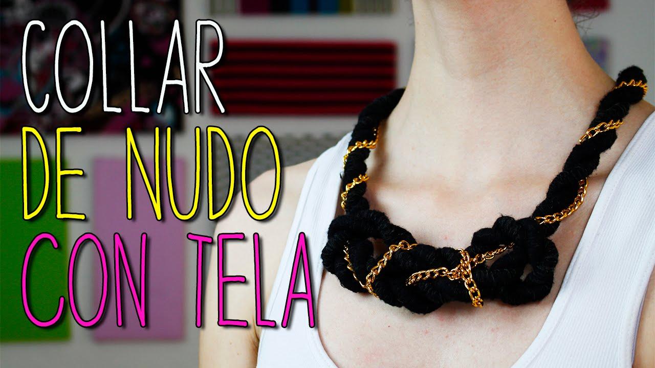 c630975254a4 Cómo hacer Collares de Nudos con Tela - Paso a Paso - Tutorial - Collares  de Moda - Catwalk - YouTube