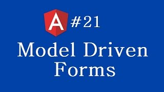 Angular 2 Tutorial - 21 - Model Driven Forms