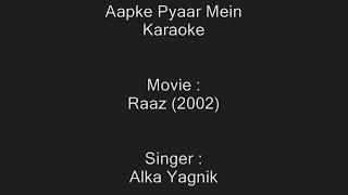 Aapke Pyaar Mein   Karaoke   Alka Yagnik   Raaz 2002