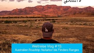 Weltreise Vlog #15: Australien Roadtrip - Nullarbor bis Flinders Ranges