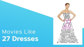 Top 5 Movies like 27 Dresses - itcher playlist