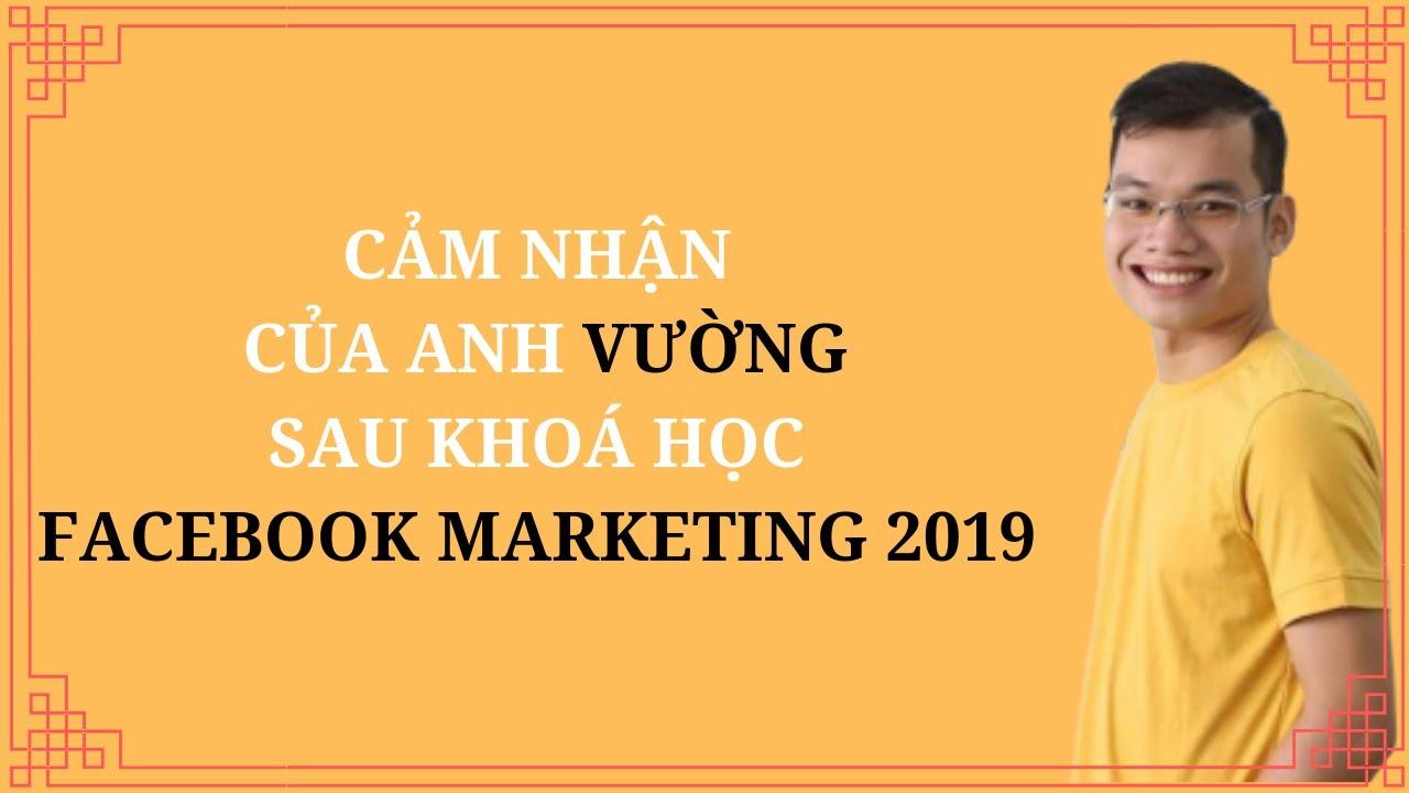 Cảm nhận của bạn Vường học viên Guva K3 | Facebook Marketing | CHẠY QUẢNG CÁO FACEBOOK