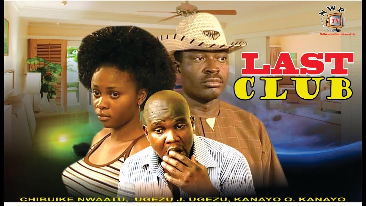 Download Last Club   -  Nigerian Nollywood Movie