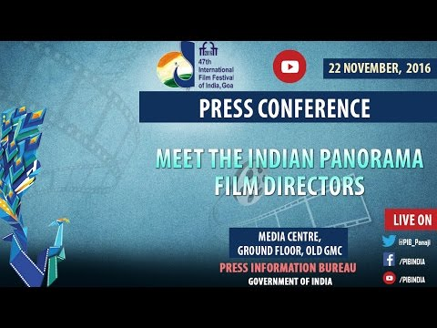 IFFI 2016: Press Conference with Indian Panorama Film Directors