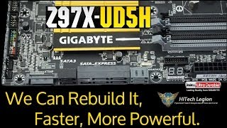 We can rebuild it, faster, more powerful. Gigabyte Z97X-UD5H SATA Express and M.2